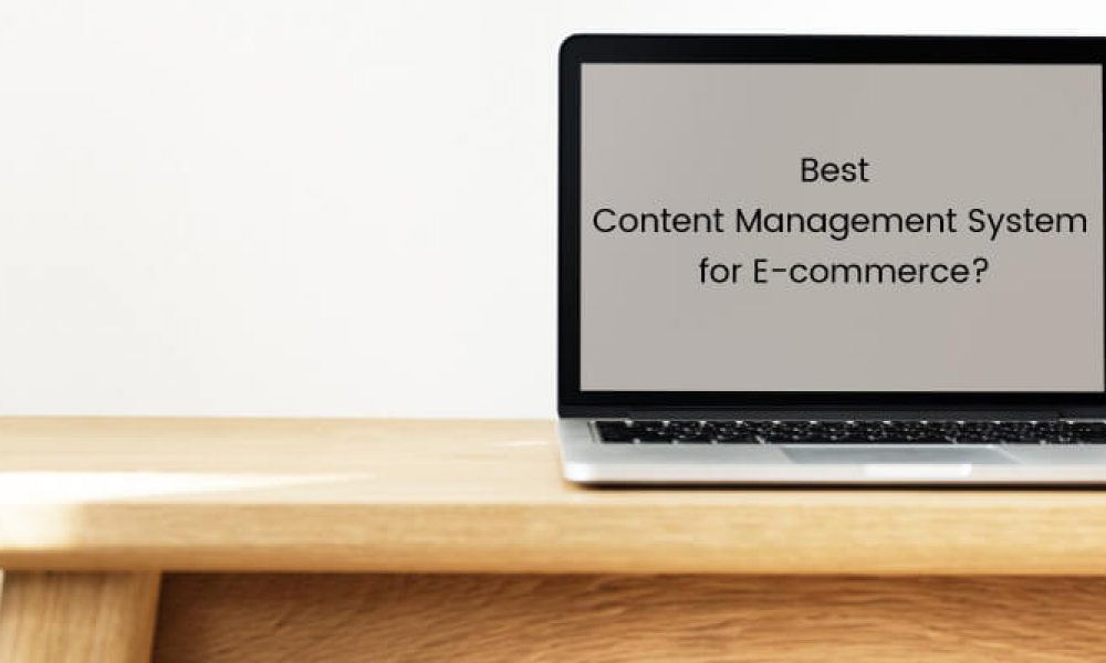 Best Content Management System for E-commerce